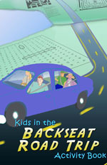 Kids in the Backseat Road Trip Activity Book