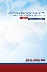 Governor's Transportation 2020 Citizen Advisory Commission Report and Recommendations