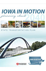 Iowa in Motion - planning ahead 2040 - State Transportation Plan
