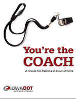 You're the Coach! A Parent's Guide for New Drivers