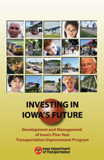 Investing in Iowa's Future: Development and Management of Iowa's Five-Year Transportation Improvement Program