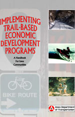 Implementing Trail-based Economic Development Programs: A Handbook For Iowa Communities