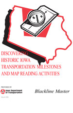 Discovering Historic Iowa Transportation Milestones and Map Reading Activities